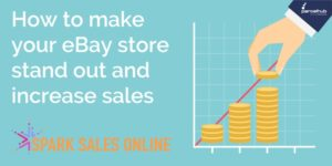 How to make your eBay store stand out and increase sales with shipping and listing optimisation